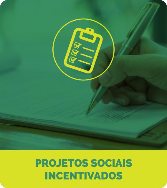 PROJETOS SOCIAIS INCENTIVADOS
